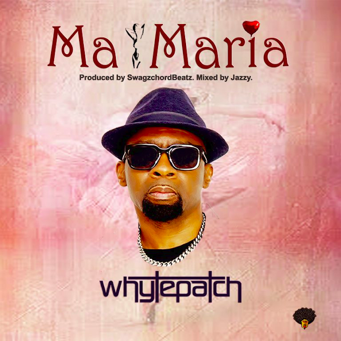 Music: Whytepatch – Ma Maria
