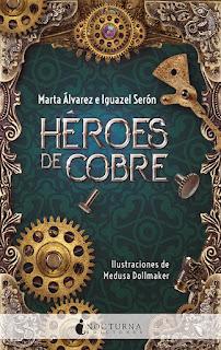 Héroes de cobre, Marta Álvarez e Iguazel Serón