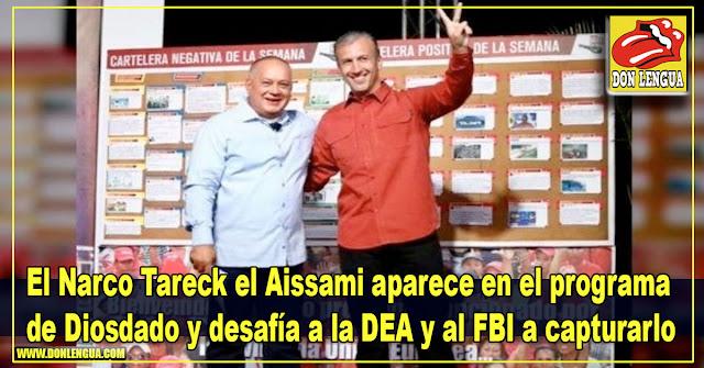 Tareck el Aissami aparece en el programa de Diosdado y desafía a la DEA y al FBI a capturarlo