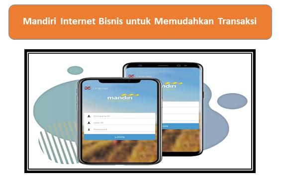 Mandiri Internet Bisnis untuk Memudahkan Transaksi
