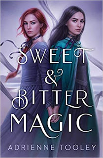 Sweet & Bitter Magic by Adrienne Tooley