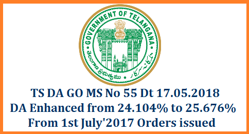 TS GO MS No 55 DA Enhanced From1st July 2017 Orders issued