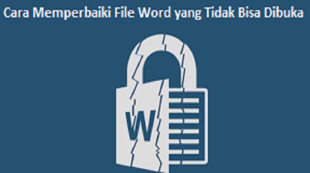 Cara Memperbaiki File Word yang Tidak Bisa Dibuka
