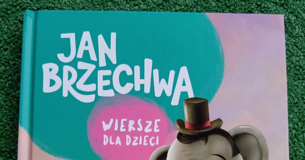 Recenzje Joanny Jan Brzechwa Wiersze Dla Dzieci
