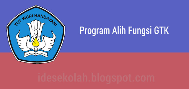 Program Alih Fungsi GTK