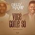 Delly Mamp Feat. Gerilson Insrael - Você Come Só (Zouk)