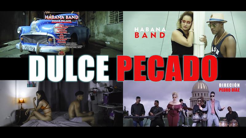 Habana Band - ¨Dulce pecado¨ - Videoclip - Director: Pedro Díaz Rubio. Portal Del Vídeo Clip Cubano