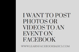 I want to post photos or videos to an event on Facebook