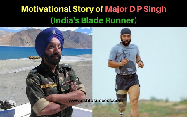 Motivational Story of Major D P Singh