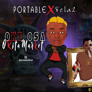 Download Portable x Fela 2 -- OKE OSA ORITA MARKET