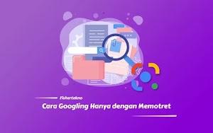 Cara Mudah Googling Informasi Hanya dengan Memotret