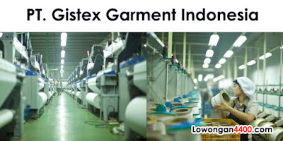 Lowongan Kerja PT. Gistex Garment Indonesia (PT. GGI) Tahun 2018