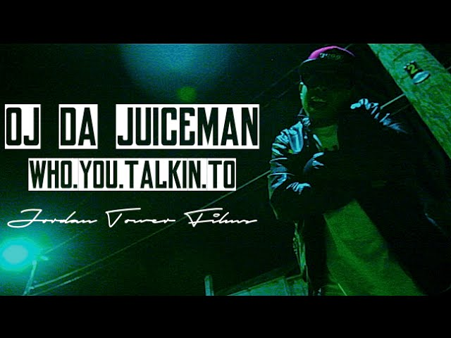 OJ Da Juiceman - Who You Talkin To!?! [Vídeo]