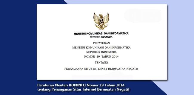 Peraturan Menteri KOMINFO Nomor 19 Tahun 2014 tentang Penanganan Situs Internet Bermuatan Negatif