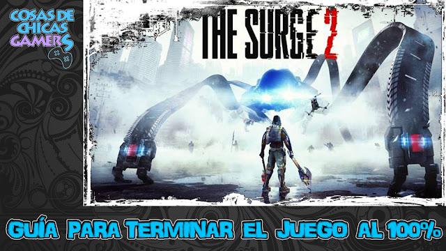 Guía The Surge 2 para completar el juego al 100%
