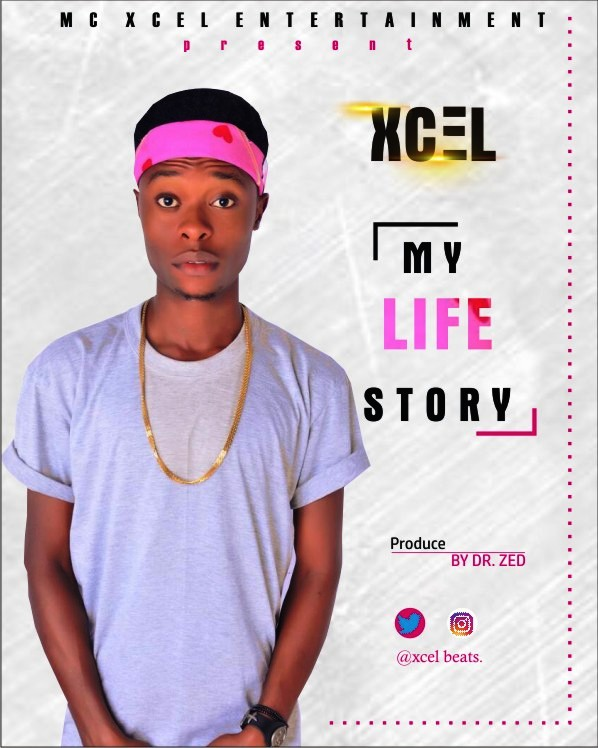 #NewMusic: Xcel - My Life Story (Prod by Dr. Zed) @Xcel_beats (Download Audio)
