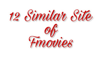 12 Similar FMovies Sites (Updated- 2020)