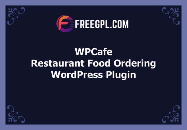 WPCafe   Restaurant Reservation, Food Menu & Food Ordering for WooCommerce Free Download