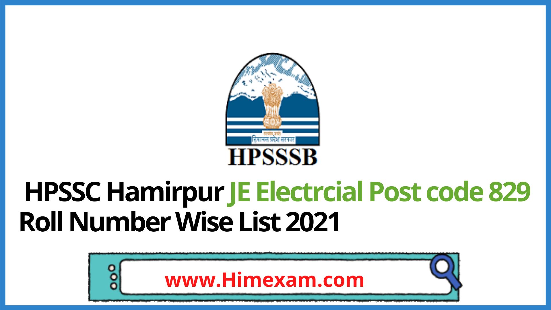 HPSSC Hamirpur JE Electrcial Post code 829 Roll Number Wise List 2021