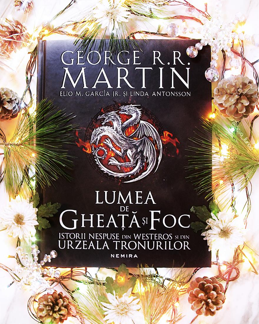 Lumea de gheata si foc - The World of Ice & Fire - George R.R. Martin - review