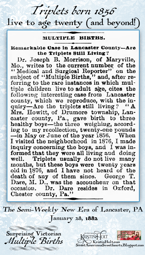 Kristin Holt | Surprising Victorian Multiple Births. From The Semi-Weekly New Era of Lancaster, PA on January 28, 1882: A remarkable case of triplets living to twenty years of age (and beyond).