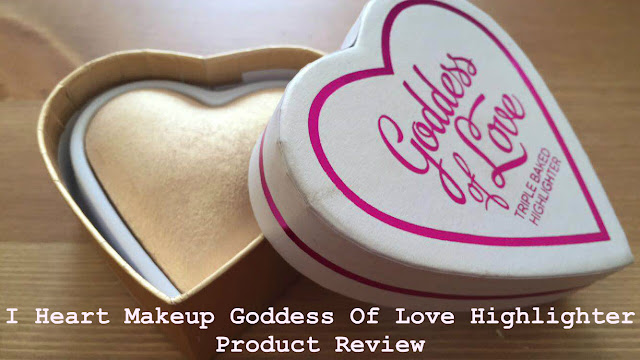I Heart Makeup Goddess of Love Highlighter - Product Review