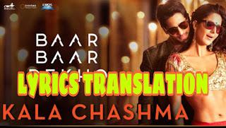 Kala Chashma Lyrics | Translation  | in English and Hindi  – Baar Baar Dekho