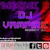 Dinayak Ei Live Pad Remix-Dj VamPire