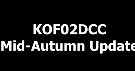 KOF02DCC 2018 Mid-Autumn Update .