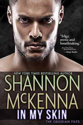 Book Review, Excerpt and Giveaway: In My Skin (The Obsidian Files #3) by Shannon McKenna -NWoBS Blog