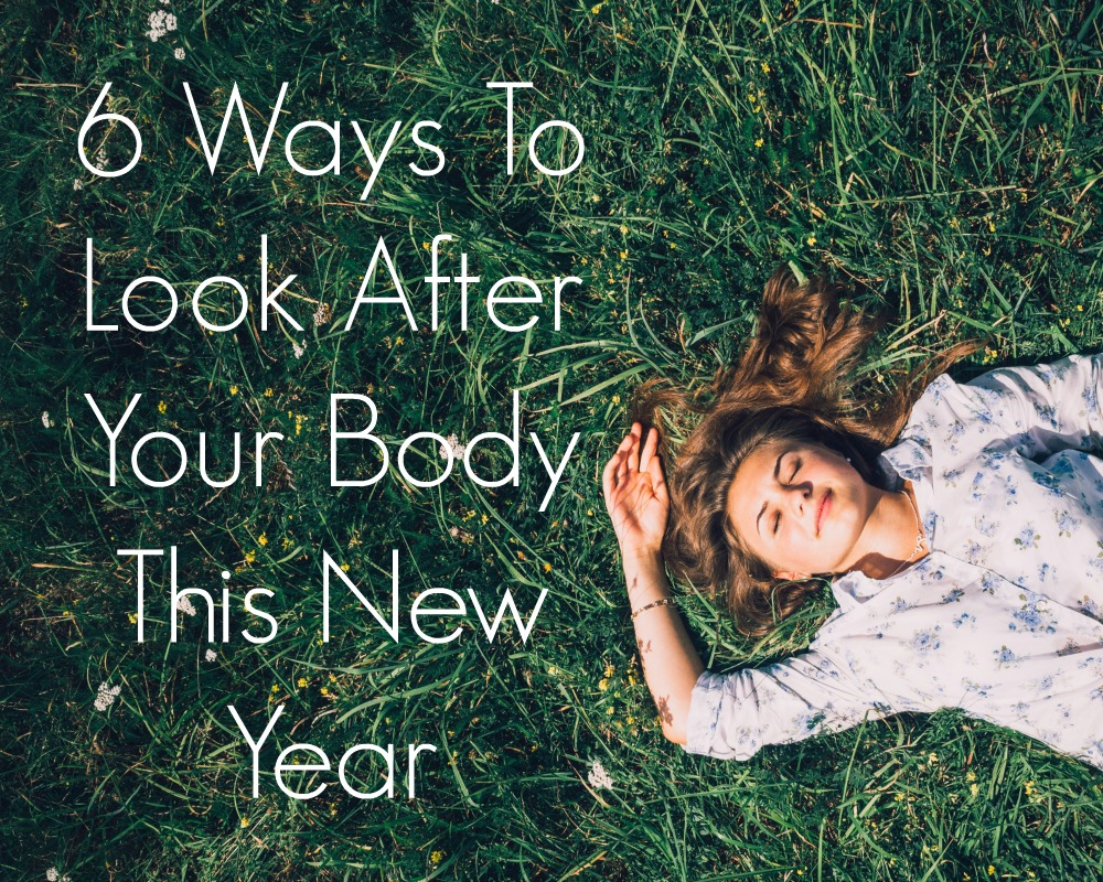 6 Ways To Look After Your Body This New Year
