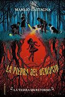 «La tierra sin retorno. La piedra del demonio» de Manlio Castagna