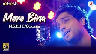 Mere Bina ( Full MP3 Song Download ) - Nikhil D'Souza    King Mughal
