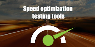 Speed optimization testing tools