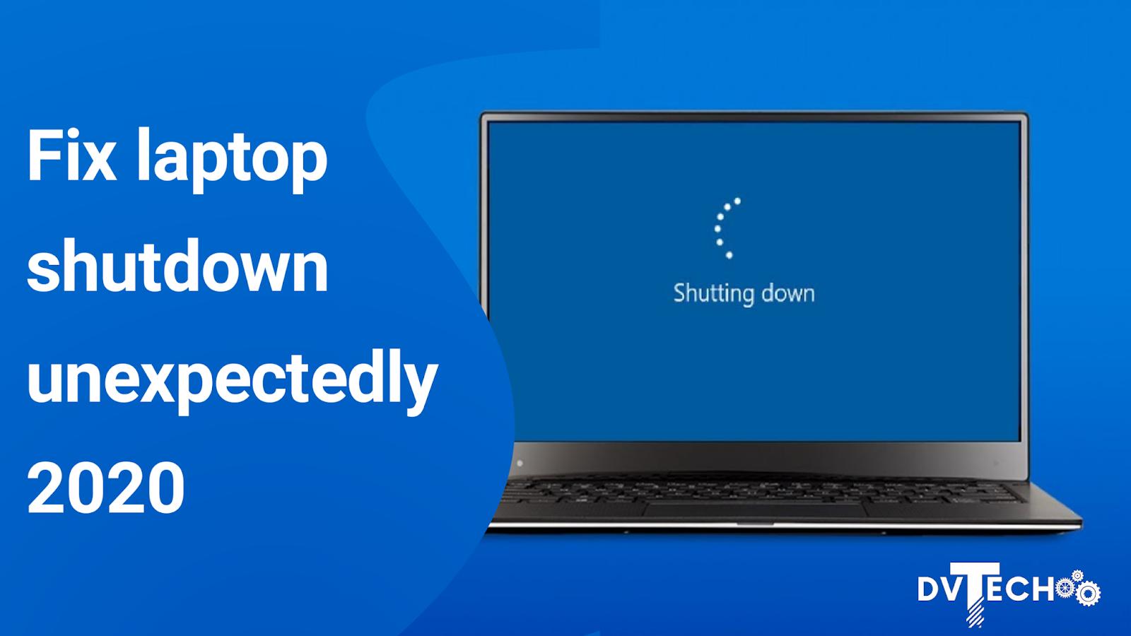 Laptop shutdown unexpectedly droidvilla