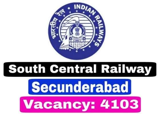South Central Railway Recruitment: दक्षिण मध्य रेलवे में 4103 पदों पर भर्तियाँ।आज ही करें आवेदन