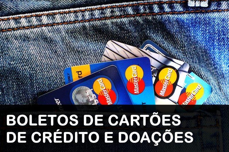 Boletos de cartões de crédito e doações