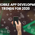Top Mobile App Development Trends for 2020 #infographic
