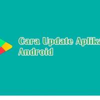 Cara Melakukan Pembaruan Aplikasi Android di Play Store