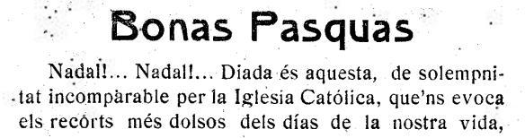 Bonas Pasquas, Nada, Diada és aquesta, de solempnitat incomparable per la IGLESIA Católica, que´ns evoca els recorts més dolsos dels días de la nostra vida,
