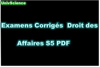 Examens Corrigés Droit des Affaires S5 PDF.