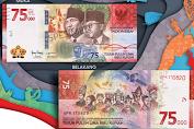 5 Hal yang Perlu Diketahui soal Uang Baru Pecahan Rp 75.000, dari Makna, Ciri, hingga Cara Pemesanan