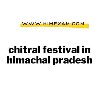 chitral festival in himachal pradesh