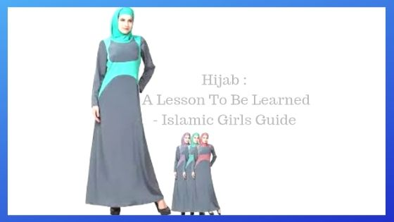 Hijab - A Lesson To Be Learned | Islamic Girls Guide