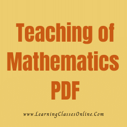 Teaching of Mathematics PDF download free in English Medium Language for B.Ed and all courses students, college, universities, and teachers