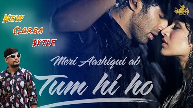 Tum Hi Ho Garba Style Dj Snehal.mp3
