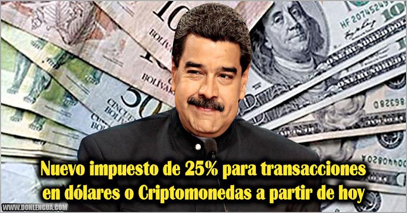 Nuevo impuesto de 25% para transacciones en dólares o Criptomonedas a partir de hoy