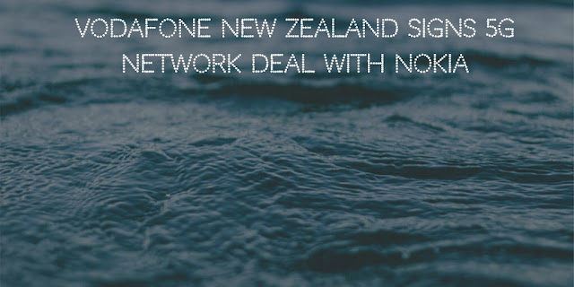 Vodafone New Zealand signs 5G network deal with Nokia
