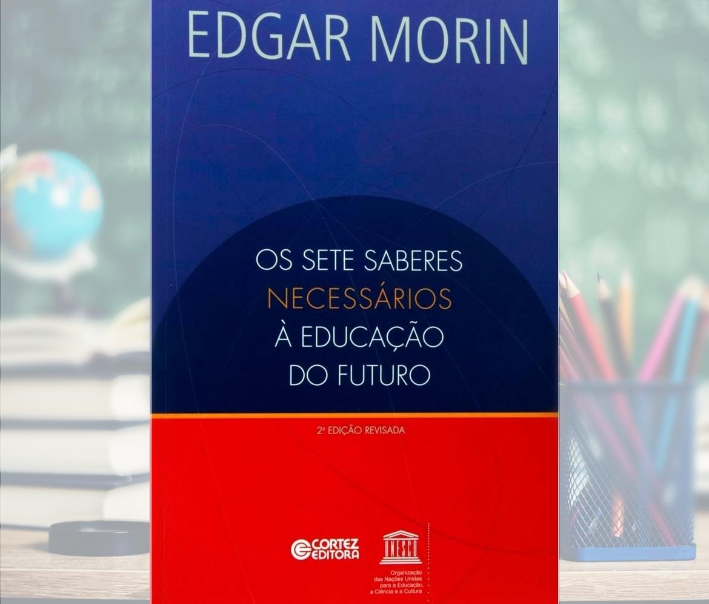 OS SETE SABERES NECESSÁRIOS À EDUCAÇÃO DO FUTURO - visaogeografica.com