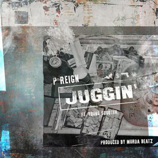P. Reign - Juggin (Feat. Young Scooter)